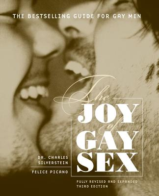 The Joy of Gay Sex: Fully Revised and Expanded