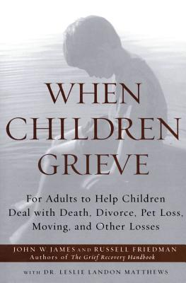 When Children Grieve: For Adults to Help Children