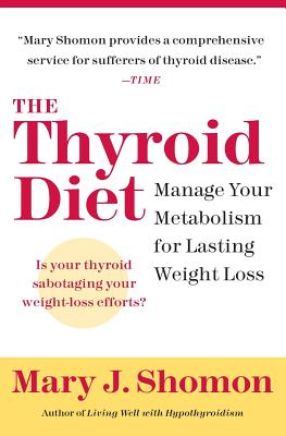 The Thyroid Diet: Manage Your Metabolism for