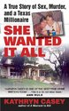 She Wanted It All: A True Story of Sex, Murder,