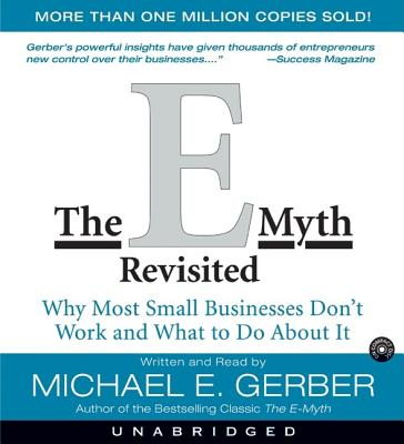 The E-Myth Revisited: Why Most Small