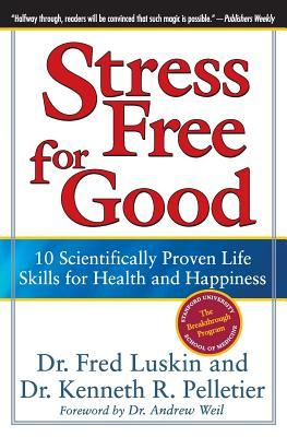 Stress Free for Good: 10 Scientifically