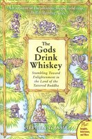 The Gods Drink Whiskey: Stumbling Toward