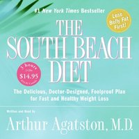 The South Beach Diet: The Delicious,