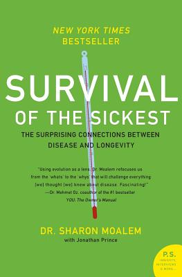 Survival of the Sickest: The Surprising