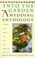 Into the Garden: A Wedding Anthology: