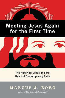 Meeting Jesus Again for the First Time: The