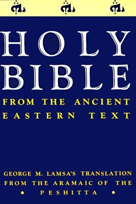 Ancient Eastern Text Bible-OE: George M. Lamsa's