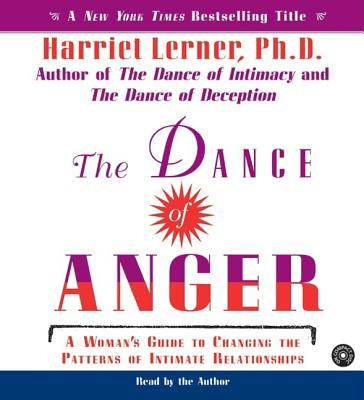 The Dance of Anger: A Woman's Guide to Changing