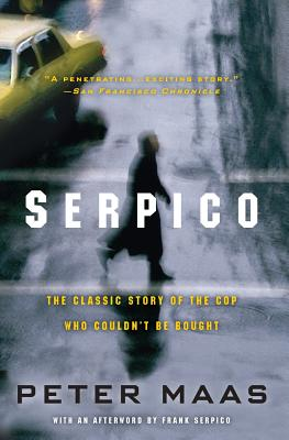 Serpico: The Classic Story of the Cop Who Couldn't