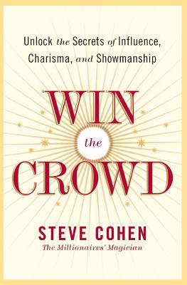 Win the Crowd: Unlock the Secrets of Influence,