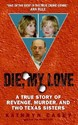 Die, My Love: A True Story of Revenge, Murder, and