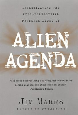 Alien Agenda: Investigating the Extraterrestrial