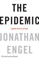 The Epidemic: A Global History of AIDS