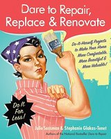 Dare to Repair, Replace & Renovate:
