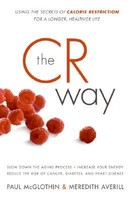 The CR Way: Using the Secrets of Calorie