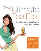 The Ultimate Tea Diet: Burn Fat and Lose