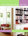 Downsizing Your Home with Style: Living Well in a