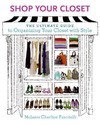 Shop Your Closet: The Ultimate Guide to Organizing