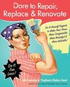 Dare to Repair, Replace & Renovate: Do-It-Herself