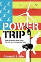 Power Trip: From Oil Wells to Solar Cells--Our