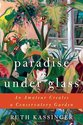 Paradise Under Glass: An Amateur Creates a
