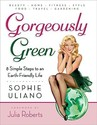 Gorgeously Green: 8 Simple Steps to an