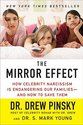 The Mirror Effect: How Celebrity Narcissism Is Endangering Our Families--And How to Save Them