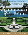 American Eden: From Monticello to Central Park to
