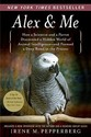 Alex & Me: How a Scientist and a Parrot Discovered