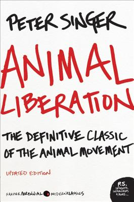 Animal Liberation: The Definitive Classic of the
