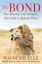 The Bond: Our Kinship with Animals, Our Call to