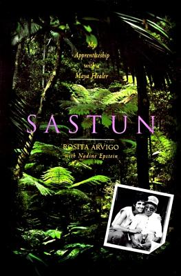 Sastun: One Woman's Apprenticeship with a Maya