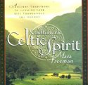 Kindling the Celtic Spirit: Ancient Traditions to