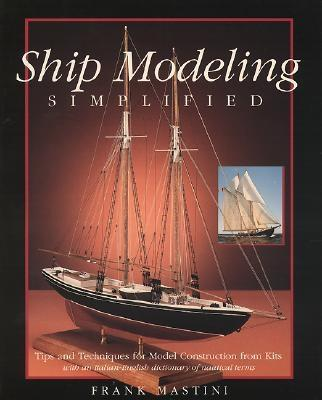 Ship Modeling Simplified: Tips and Techniques for