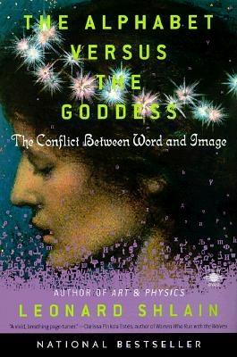 The Alphabet Versus the Goddess: The Conflict