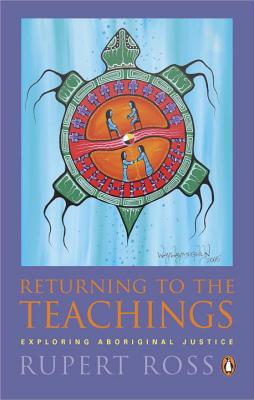 Returning to the Teachings: Exploring Aboriginal
