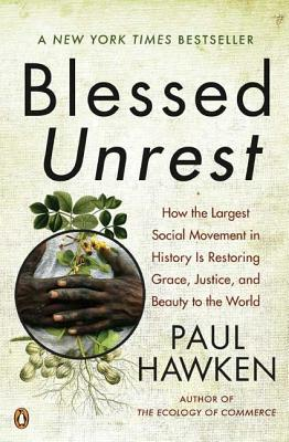 Blessed Unrest: How the Largest Social Movement in