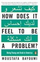 How Does It Feel to Be a Problem?: Being Young and