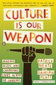 Culture Is Our Weapon: Making Music and Changing