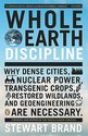Whole Earth Discipline: Why Dense Cities, Nuclear