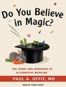 Do You Believe in Magic?: The Sense and Nonsense