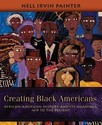 Creating Black Americans: African-American History