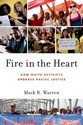 Fire in the Heart: How White Activists Embrace