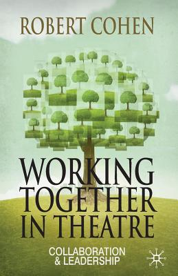 Working Together in Theatre: Collaboration and