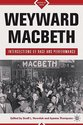 Weyward Macbeth: Intersections of Race and
