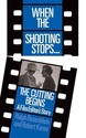 When the Shooting Stops ... the Cutting Begins: A