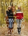 Twinkle's Town & Country Knits: 30 Designs for