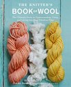 The Knitter's Book of Wool: The Ultimate Guide to