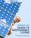 Ed Begley, Jr.'s Guide to Sustainable Living: